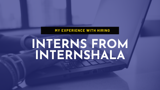Internshala Review | My Experience with hiring interns