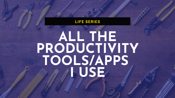 List of all Productivity Tools_Apps that I use